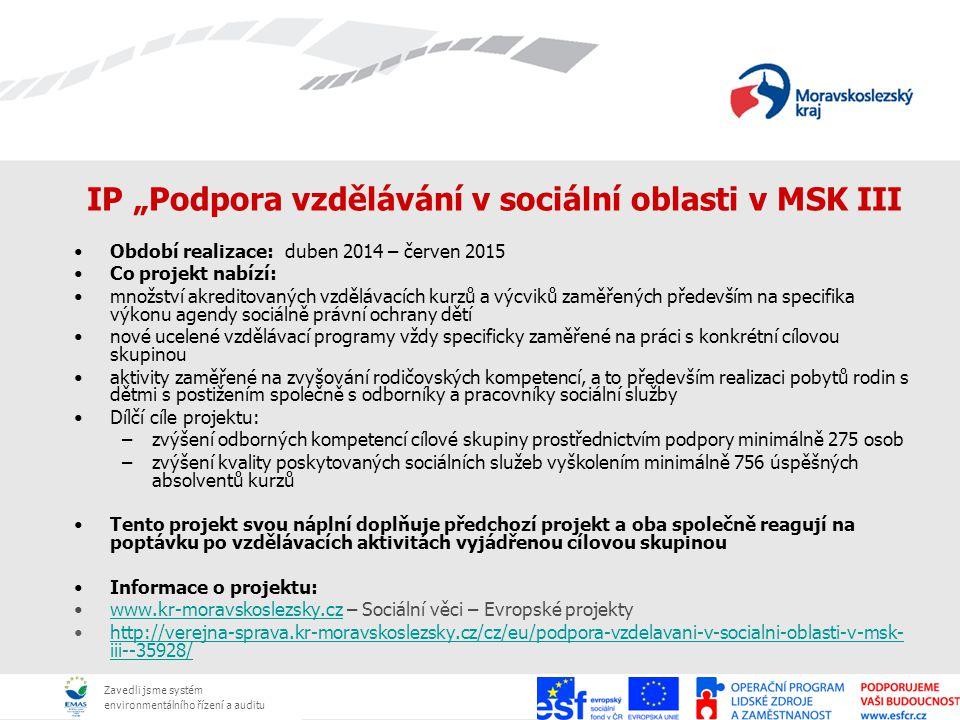 """Zavedli jsme systém environmentálního řízení a auditu IP """"Podpora vzdělávání v sociální oblasti v MSK III Období realizace: duben 2014 – červen 2015 C"""