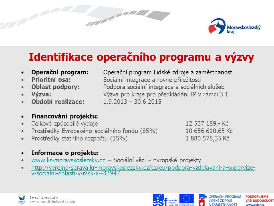 Zavedli jsme systém environmentálního řízení a auditu Identifikace operačního programu a výzvy Operační program:Operační program Lidské zdroje a zaměs