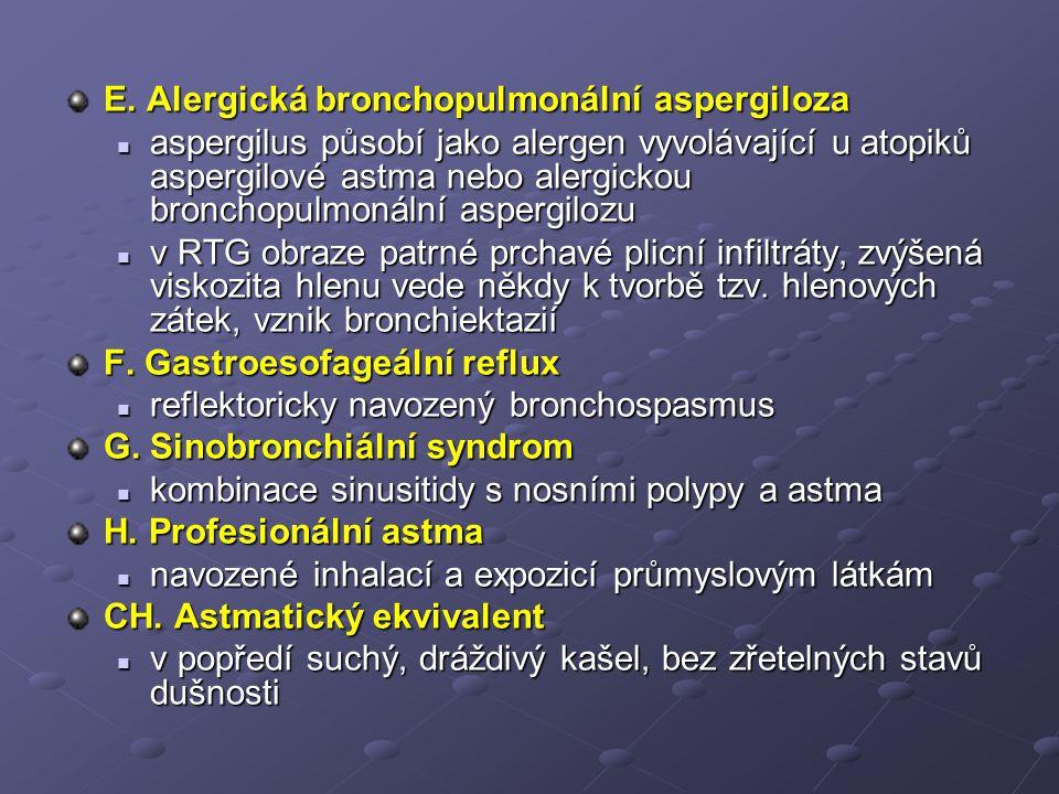 E. Alergická bronchopulmonální aspergiloza aspergilus působí jako alergen vyvolávající u atopiků aspergilové astma nebo alergickou bronchopulmonální a