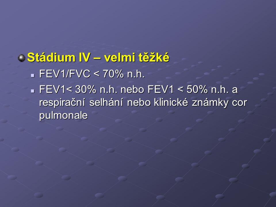 Stádium IV – velmi těžké FEV1/FVC < 70% n.h.FEV1/FVC < 70% n.h.