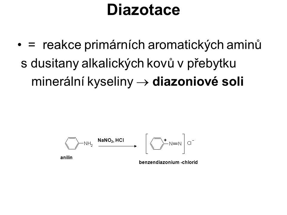 Diazotace = reakce primárních aromatických aminů s dusitany alkalických kovů v přebytku minerální kyseliny  diazoniové soli NaNO 2, HCl anilin benzen