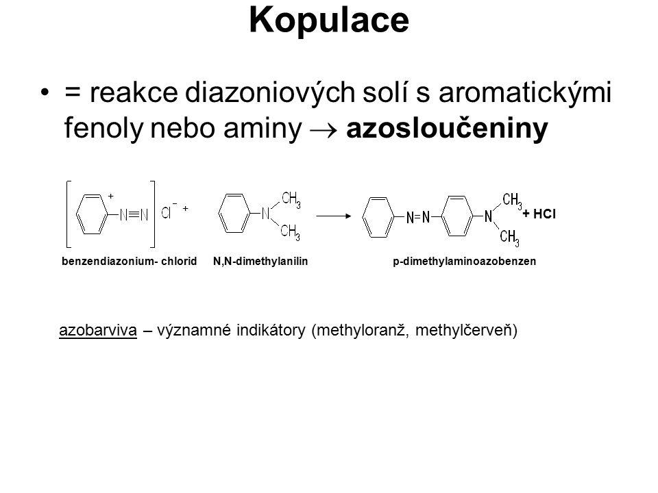 Kopulace = reakce diazoniových solí s aromatickými fenoly nebo aminy  azosloučeniny + + HCl benzendiazonium- chlorid N,N-dimethylanilin p-dimethylami