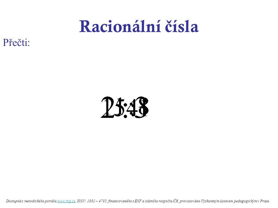 Racionální č ísla Přečti: Dostupné z metodického portálu www.rvp.cz, ISSN: 1802 – 4785, financovaného z ESF a státního rozpočtu ČR, provozováno Výzkumným ústavem pedagogickým v Praze.www.rvp.cz