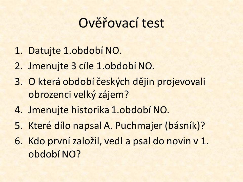 Ověřovací test 1.Datujte 1.období NO. 2.Jmenujte 3 cíle 1.období NO.