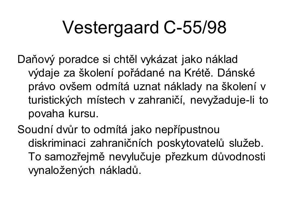 Vestergaard C-55/98 Daňový poradce si chtěl vykázat jako náklad výdaje za školení pořádané na Krétě.