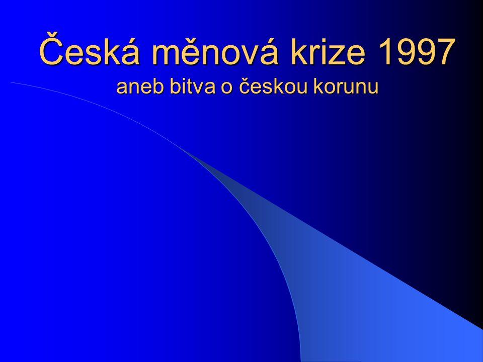 Česká měnová krize 1997 aneb bitva o českou korunu