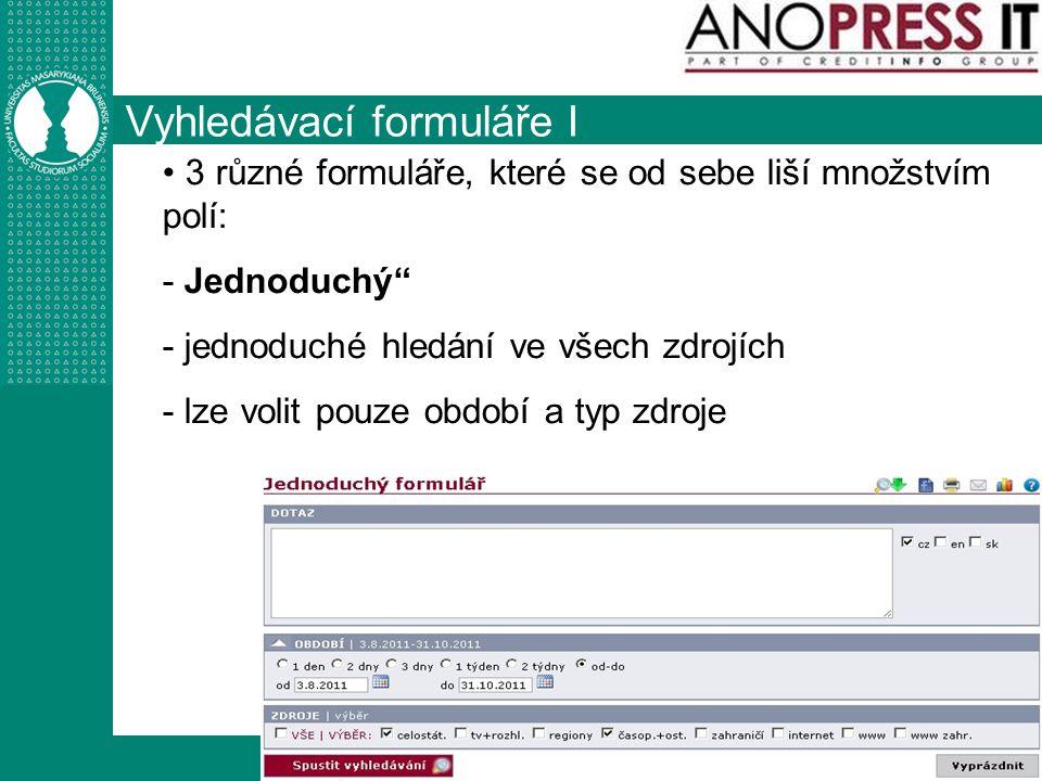 http://knihovna.fss.muni.cz Vyhledávací formuláře I 3 různé formuláře, které se od sebe liší množstvím polí: - Jednoduchý - jednoduché hledání ve všech zdrojích - lze volit pouze období a typ zdroje