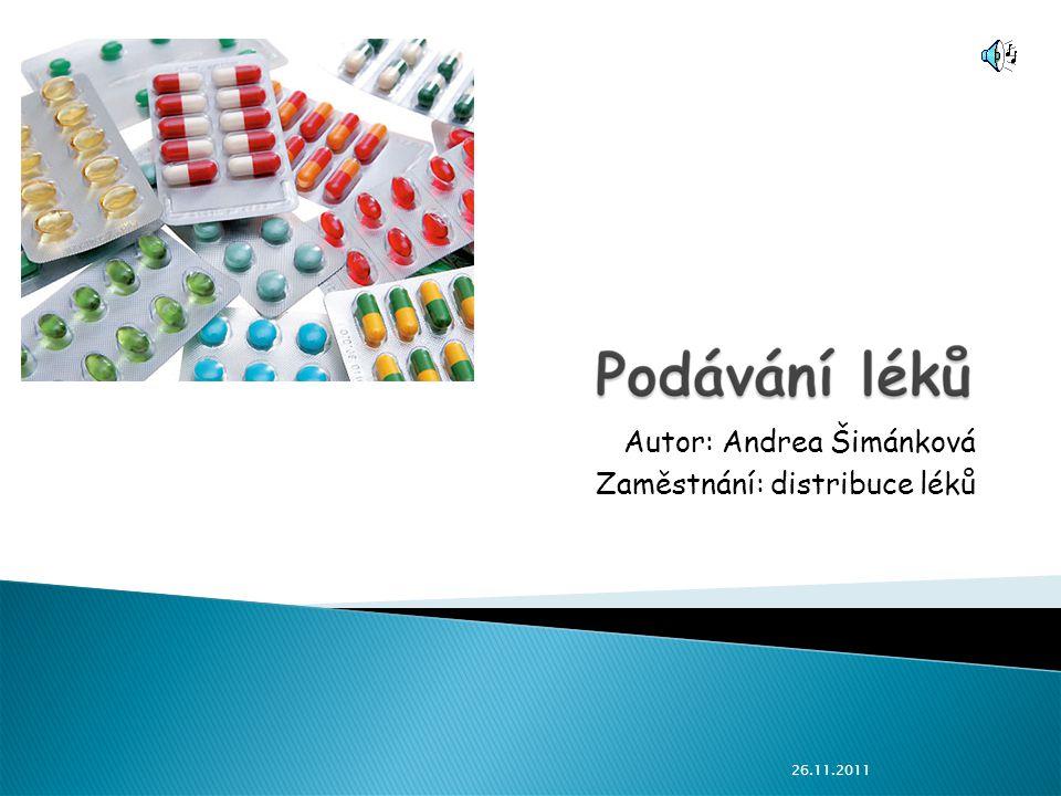 26.11.2011 Autor: Andrea Šimánková Zaměstnání: distribuce léků