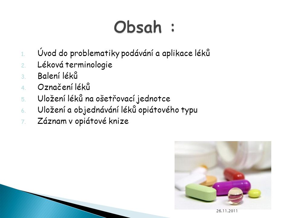 26.11.2011 1.Úvod do problematiky podávání a aplikace léků 2.
