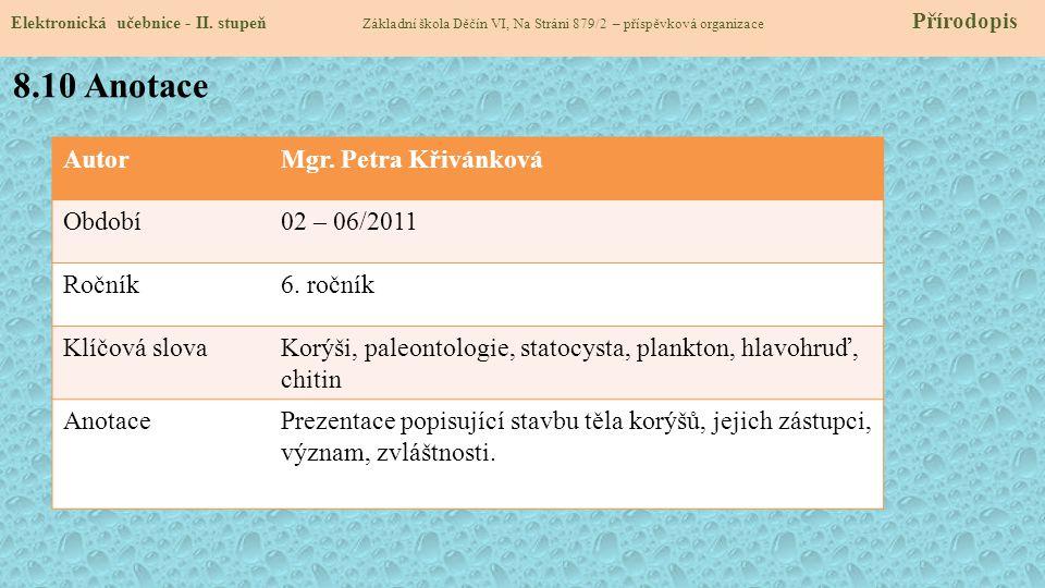 AutorMgr.Petra Křivánková Období02 – 06/2011 Ročník6.
