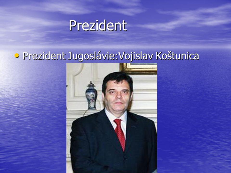 Prezident Prezident Jugoslávie:Vojislav Koštunica