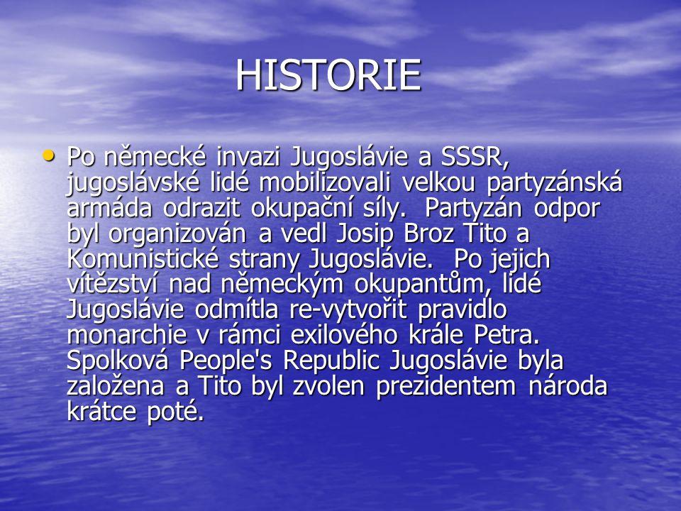 HISTORIE Po německé invazi Jugoslávie a SSSR, jugoslávské lidé mobilizovali velkou partyzánská armáda odrazit okupační síly.