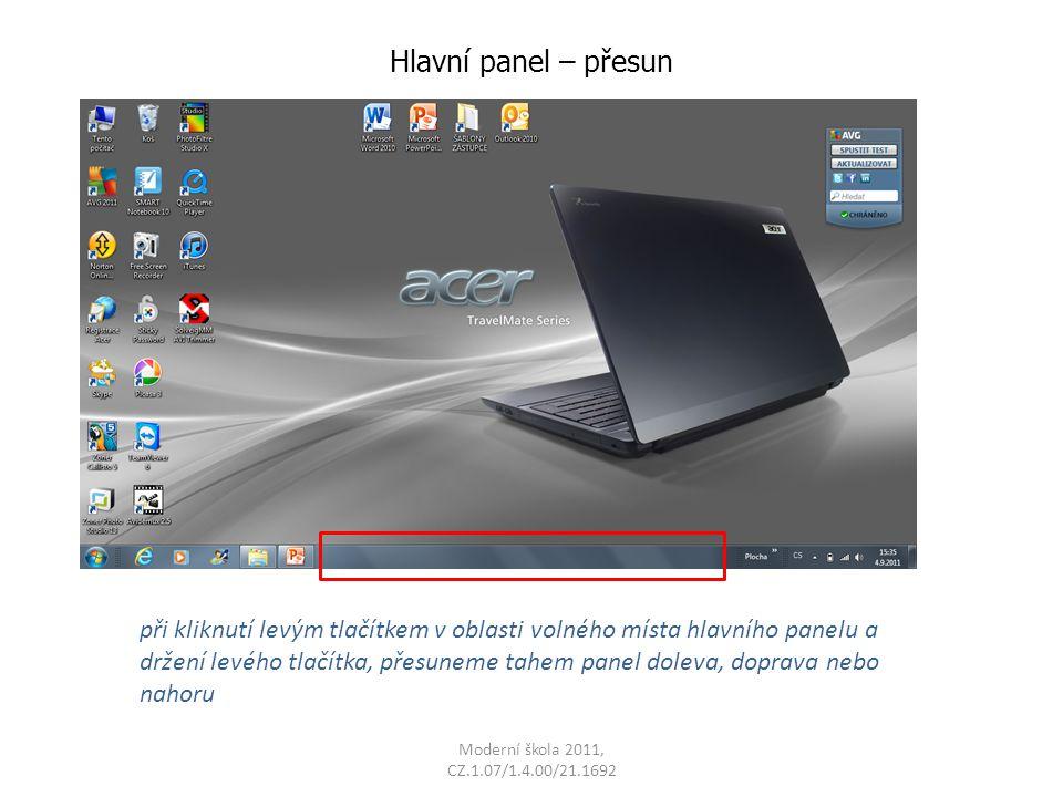 Hlavní panel – přesun při kliknutí levým tlačítkem v oblasti volného místa hlavního panelu a držení levého tlačítka, přesuneme tahem panel doleva, doprava nebo nahoru
