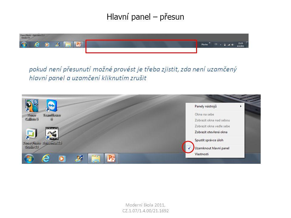 Moderní škola 2011, CZ.1.07/1.4.00/21.1692 Hlavní panel – přesun pokud není přesunutí možné provést je třeba zjistit, zda není uzamčený hlavní panel a uzamčení kliknutím zrušit
