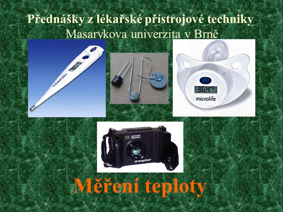 Přednášky z lékařské přístrojové techniky Masarykova univerzita v Brně Měření teploty