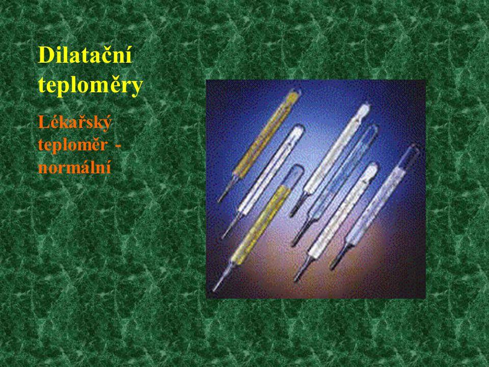Dilatační teploměry Lékařský teploměr - normální