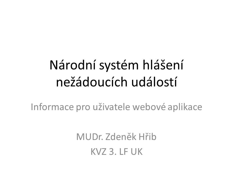 Národní systém hlášení nežádoucích událostí Informace pro uživatele webové aplikace MUDr.