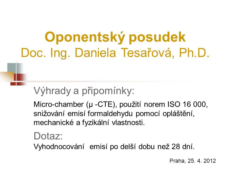 Oponentský posudek Doc. Ing. Daniela Tesařová, Ph.D. Praha, 25. 4. 2012 Výhrady a připomínky: Micro-chamber (µ -CTE), použití norem ISO 16 000, snižov