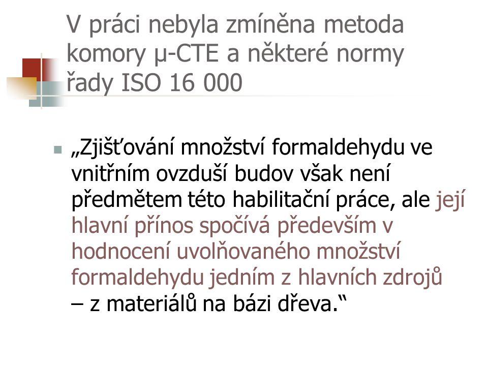 """Výhrada ke sdělení, že oplášťováním a povrchovou úpravou dochází ke snížení emisí volného formaldehydu """"Opláštěním se rozumí použití takových materiálů na povrchovou úpravu, které sníží únik formaldehydu (DIBt 100, 1994). DIBt 100 (1994) Směrnice o klasifikaci a kontrole desek z materiálů na bázi dřeva týkající se úniku formaldehydu, DIBt Berlín."""