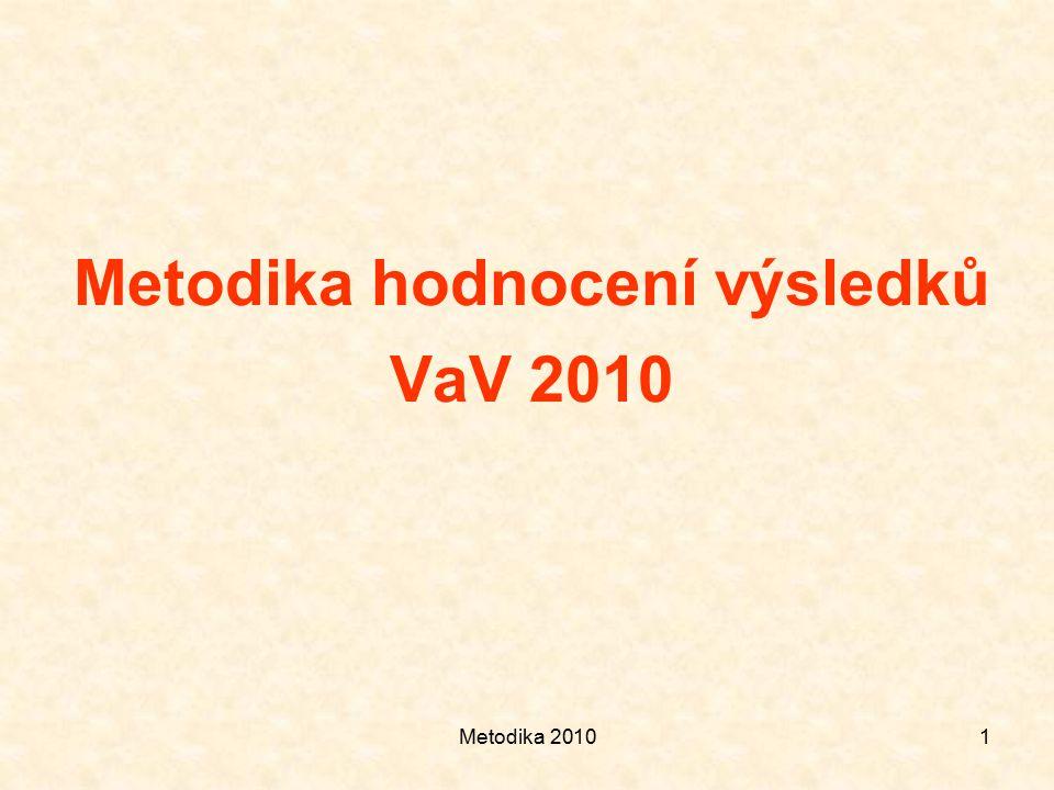 Metodika 20101 Metodika hodnocení výsledků VaV 2010