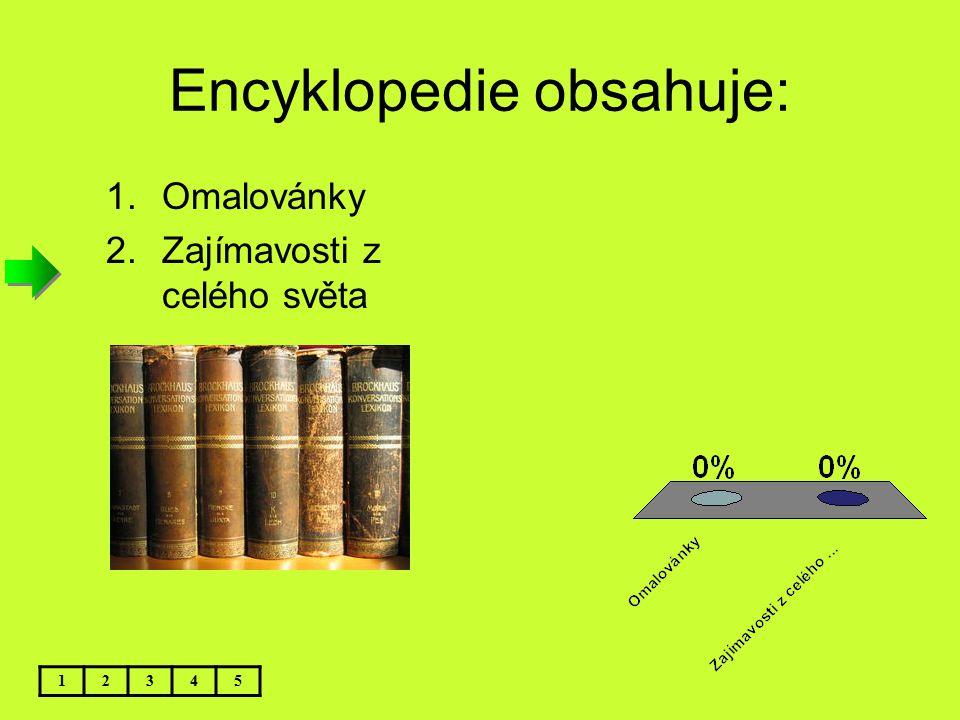 Encyklopedie obsahuje: 12345 1.Omalovánky 2.Zajímavosti z celého světa