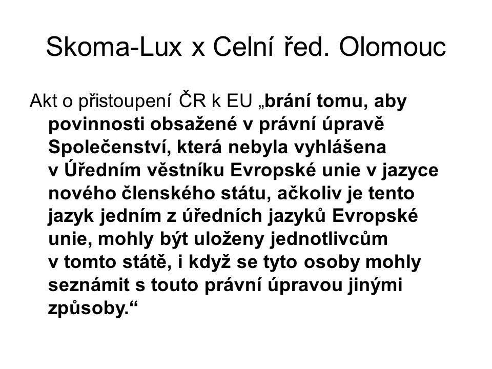 Skoma-Lux x Celní řed.