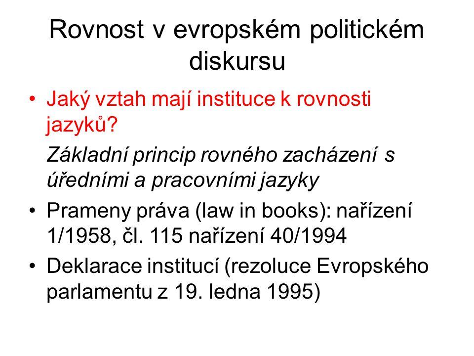 Rovnost v evropském politickém diskursu Jaký vztah mají instituce k rovnosti jazyků.