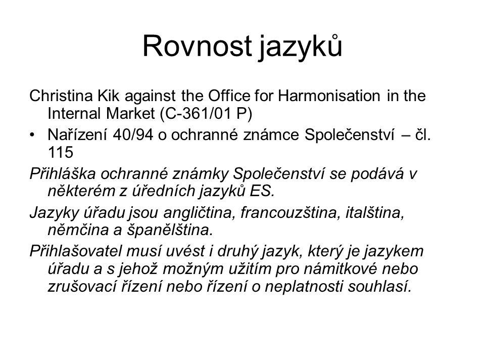 Rovnost jazyků Christina Kik against the Office for Harmonisation in the Internal Market (C-361/01 P) Nařízení 40/94 o ochranné známce Společenství – čl.