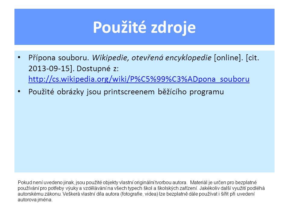 Použité zdroje Přípona souboru. Wikipedie, otevřená encyklopedie [online]. [cit. 2013-09-15]. Dostupné z: http://cs.wikipedia.org/wiki/P%C5%99%C3%ADpo