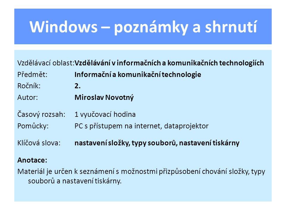 Windows – poznámky a shrnutí Vzdělávací oblast:Vzdělávání v informačních a komunikačních technologiích Předmět:Informační a komunikační technologie Ročník:2.