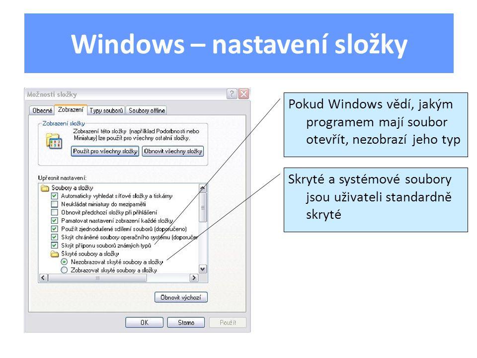 Windows – nastavení složky Pokud Windows vědí, jakým programem mají soubor otevřít, nezobrazí jeho typ Skryté a systémové soubory jsou uživateli standardně skryté