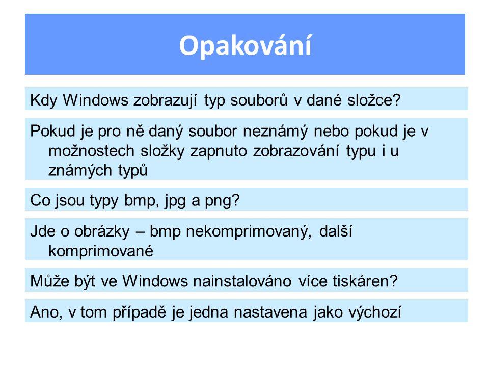 Opakování Kdy Windows zobrazují typ souborů v dané složce? Pokud je pro ně daný soubor neznámý nebo pokud je v možnostech složky zapnuto zobrazování t