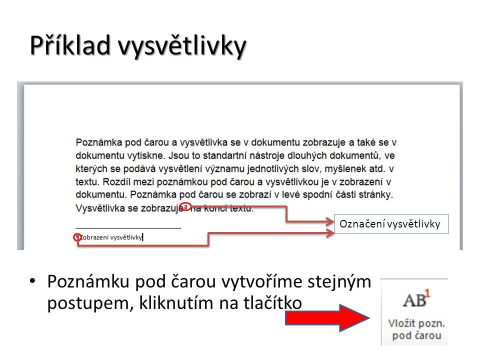 Příklad vysvětlivky Poznámku pod čarou vytvoříme stejným postupem, kliknutím na tlačítko Označení vysvětlivky