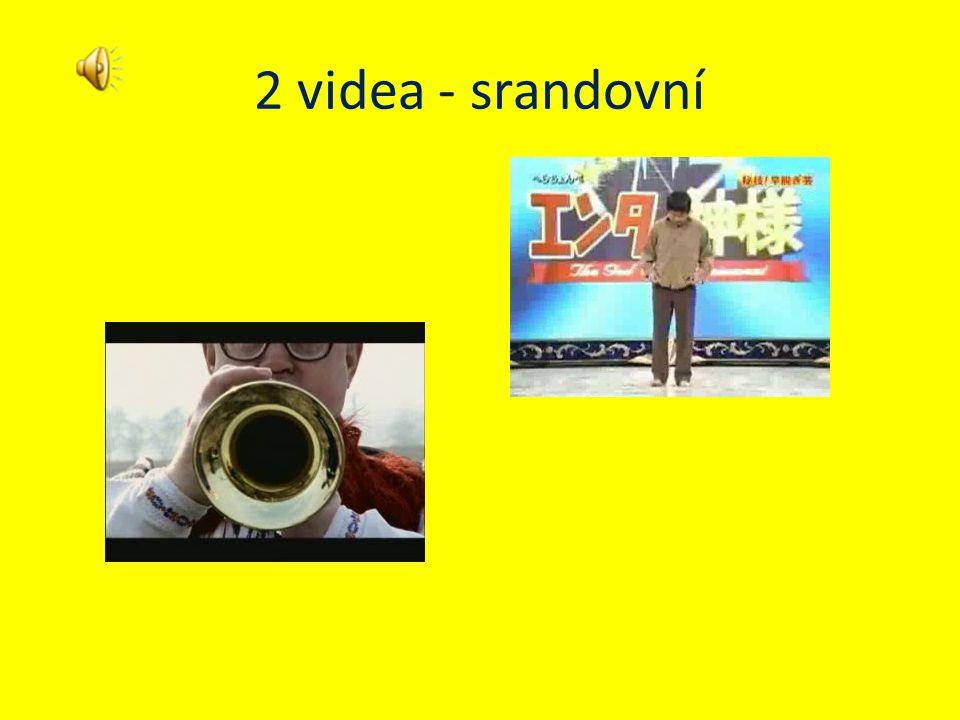 2 videa - srandovní