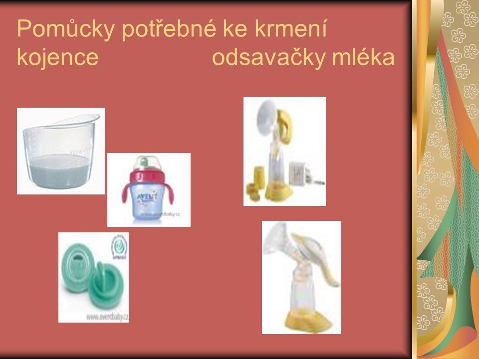 Pomůcky potřebné ke krmení kojence odsavačky mléka