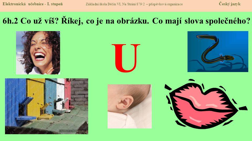 6h.3 Jak vypadá písmenko U.Elektronická učebnice - I.