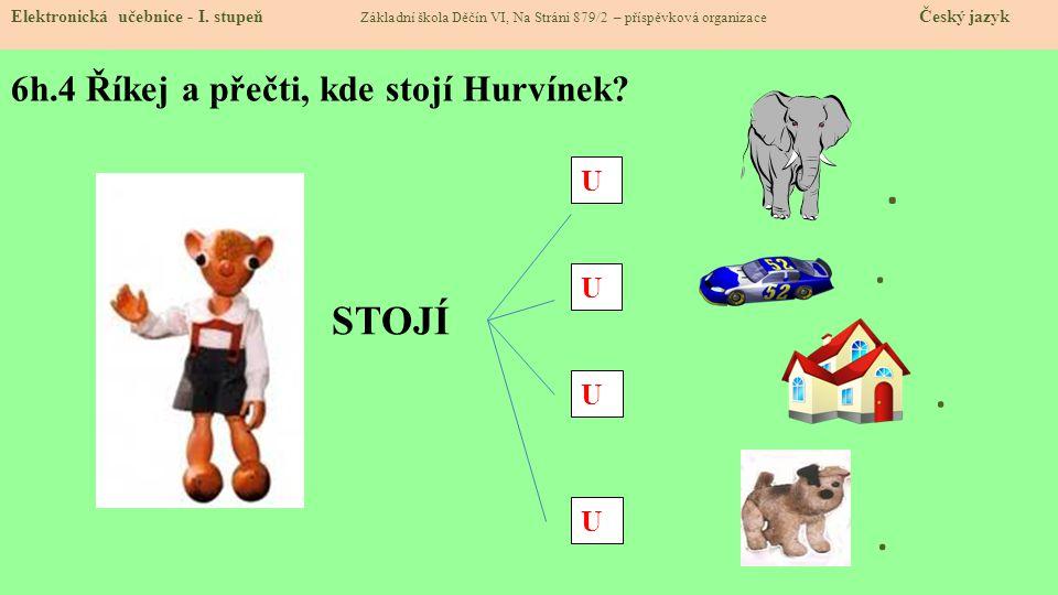 6h.4 Říkej a přečti, kde stojí Hurvínek. Elektronická učebnice - I.