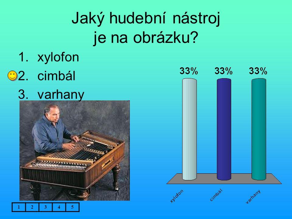 Jaký hudební nástroj je na obrázku? 12345 1.xylofon 2.cimbál 3.varhany
