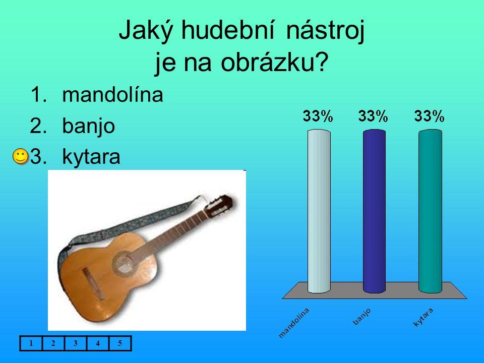 Jaký hudební nástroj je na obrázku? 12345 1.mandolína 2.banjo 3.kytara