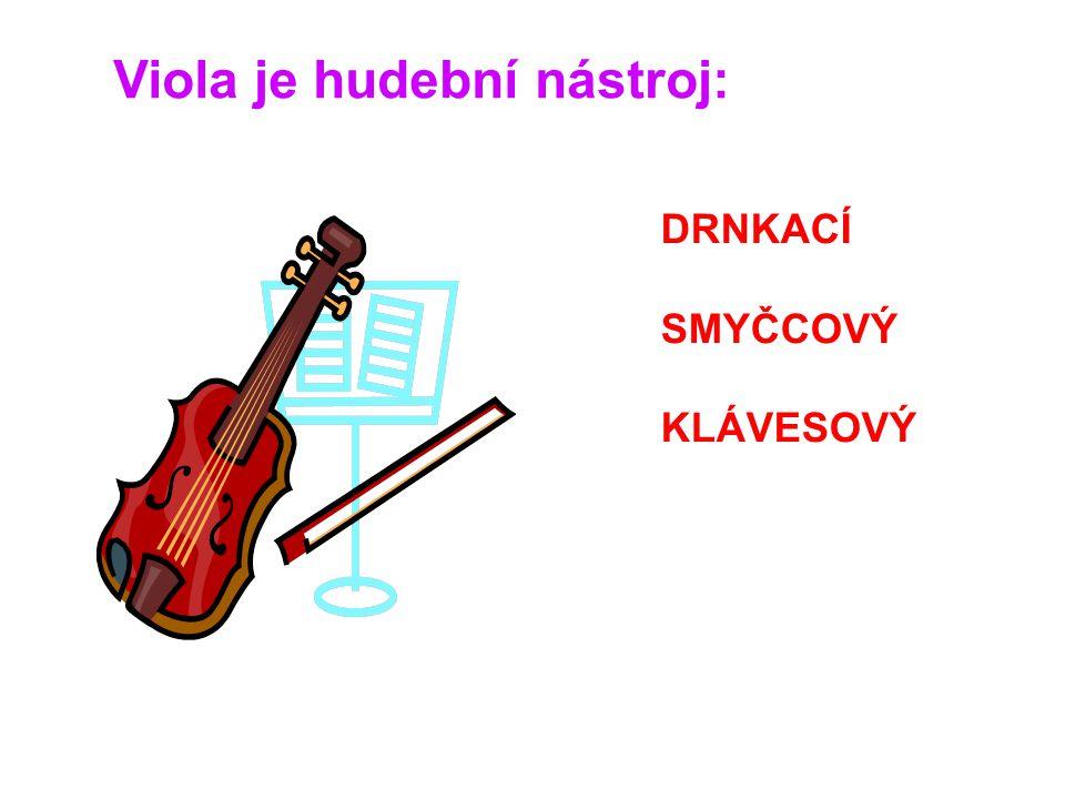 Harfa je hudební nástroj: SMYČCOVÝ DRNKACÍ KLÁVESOVÝ