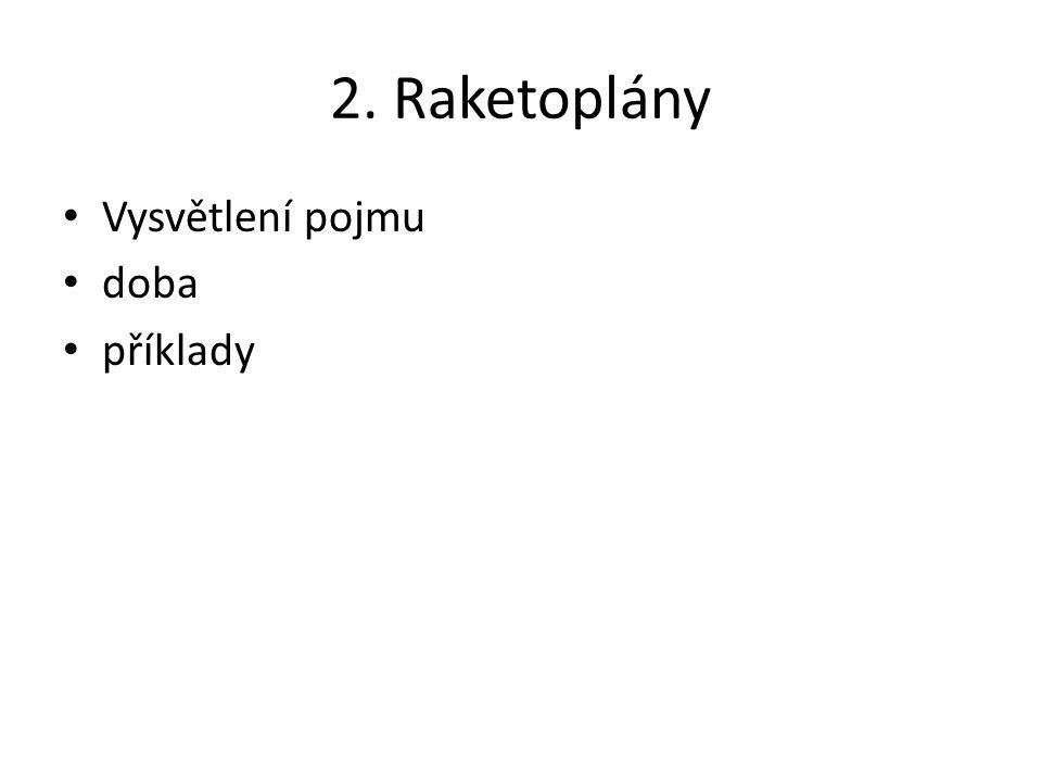 2. Raketoplány Vysvětlení pojmu doba příklady