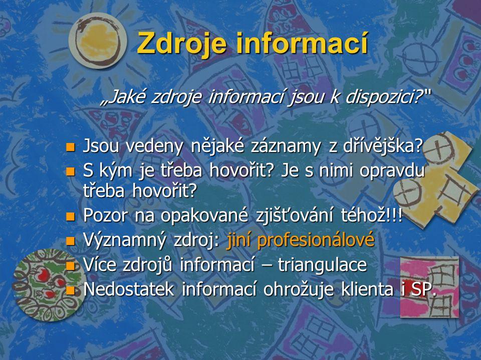 """Zdroje informací """"Jaké zdroje informací jsou k dispozici? n Jsou vedeny nějaké záznamy z dřívějška."""