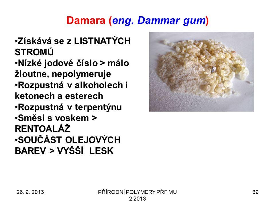 Damara (eng.Dammar gum) 26. 9.