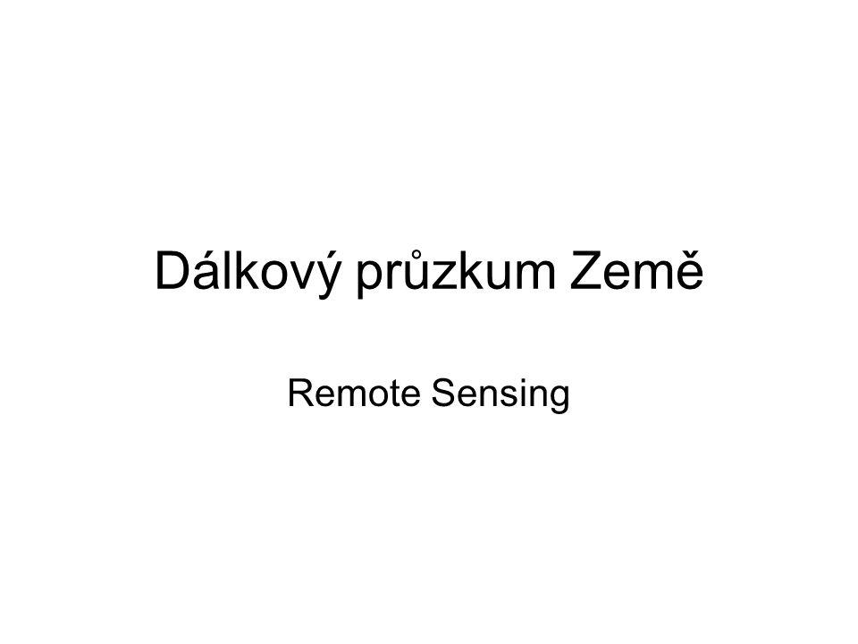 Dálkový průzkum Země Remote Sensing