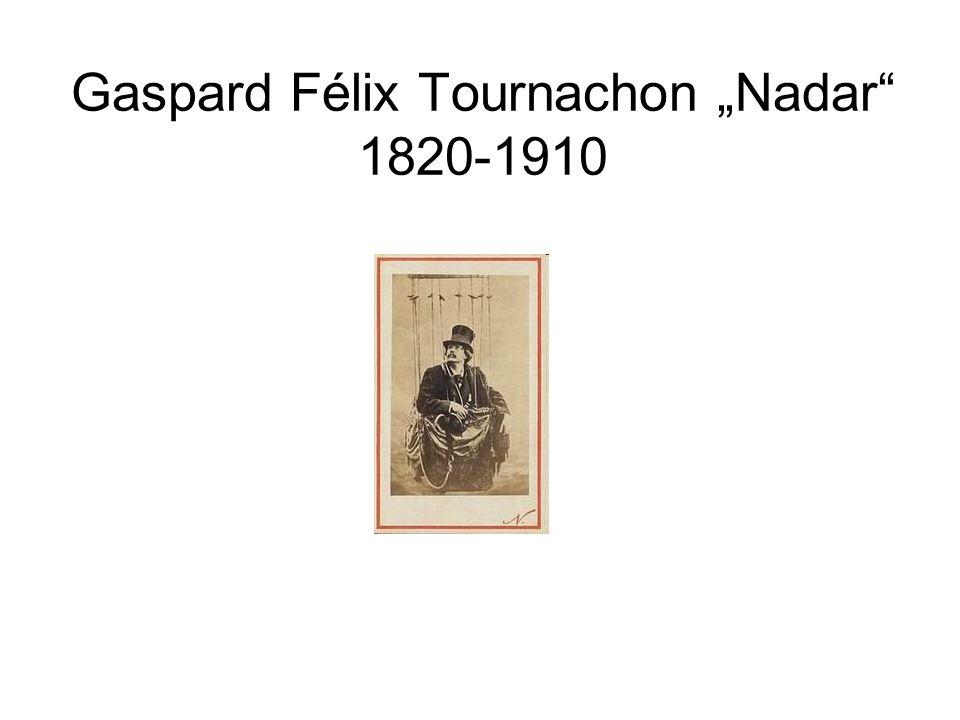 "Gaspard Félix Tournachon ""Nadar 1820-1910"