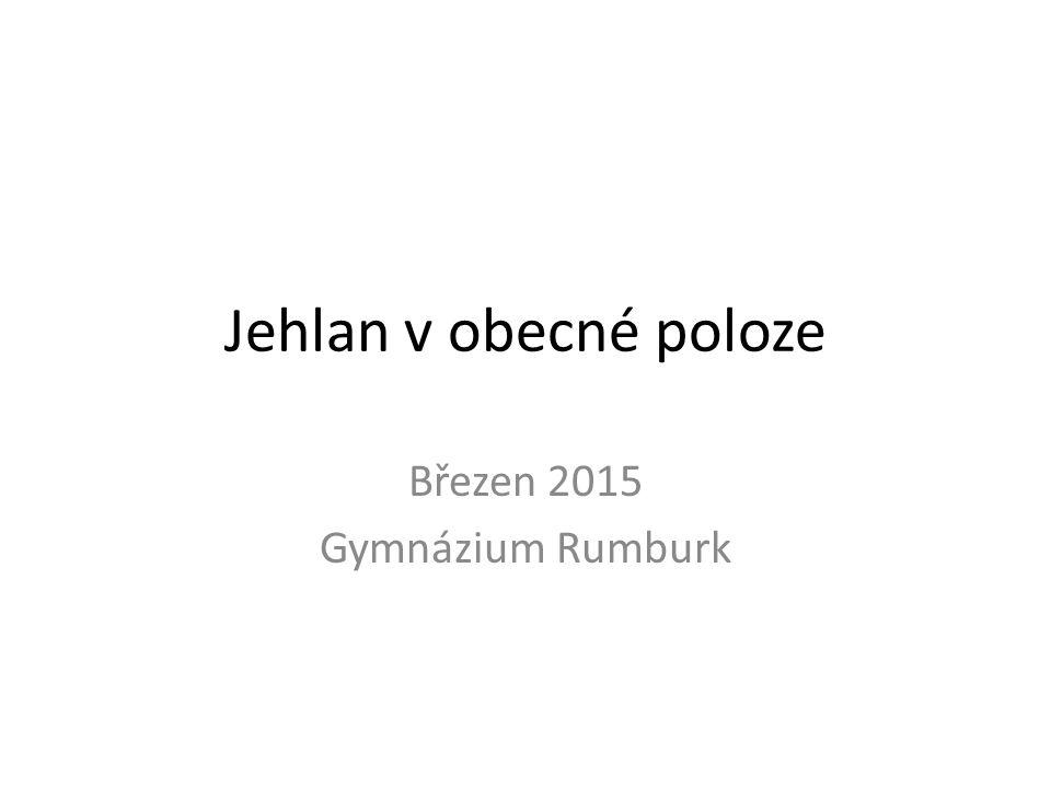 Jehlan v obecné poloze Březen 2015 Gymnázium Rumburk