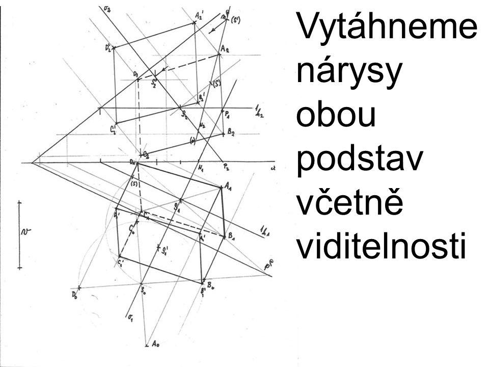Vytáhneme nárysy obou podstav včetně viditelnosti