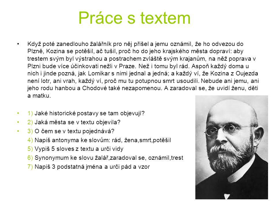 Práce s textem Když poté zanedlouho žalářník pro něj přišel a jemu oznámil, že ho odvezou do Plzně, Kozina se potěšil, ač tušil, proč ho do jeho krajs