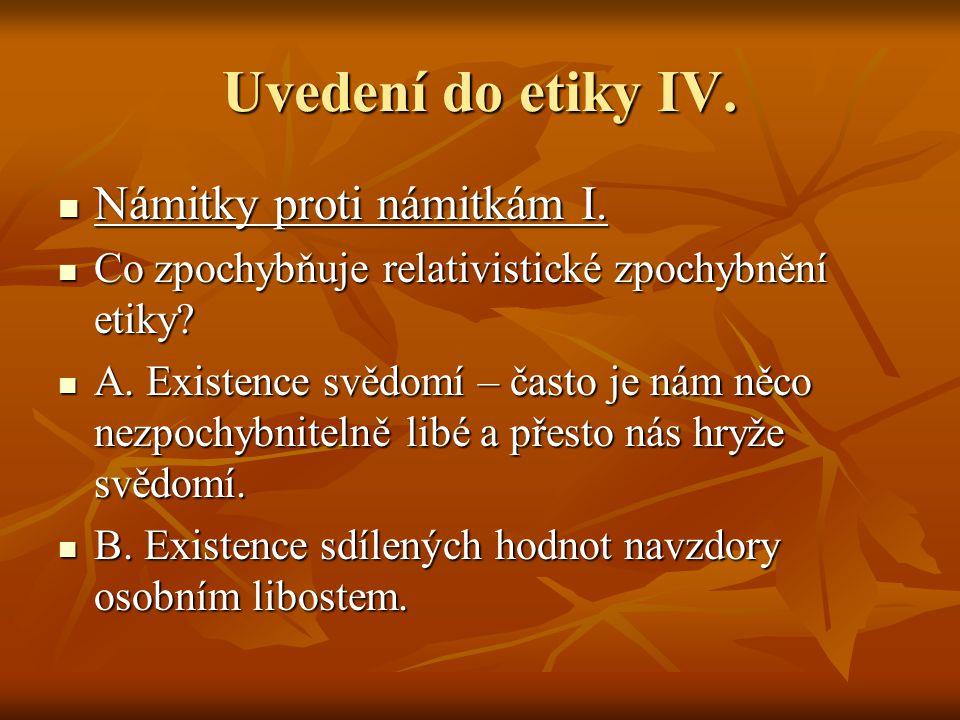 Uvedení do etiky IV. Námitky proti námitkám I. Námitky proti námitkám I.