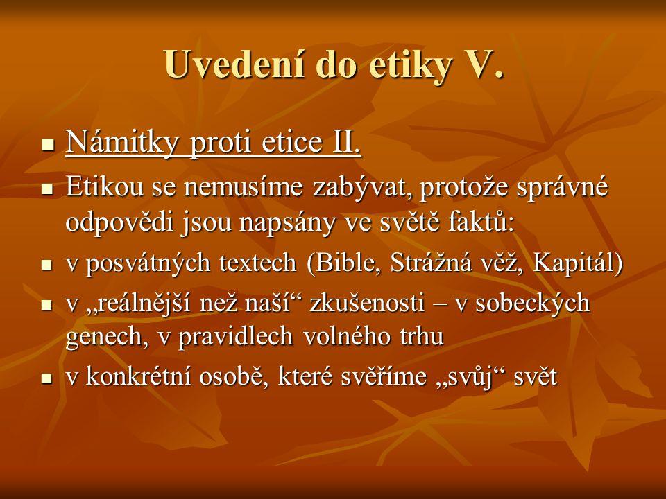Uvedení do etiky V. Námitky proti etice II. Námitky proti etice II.